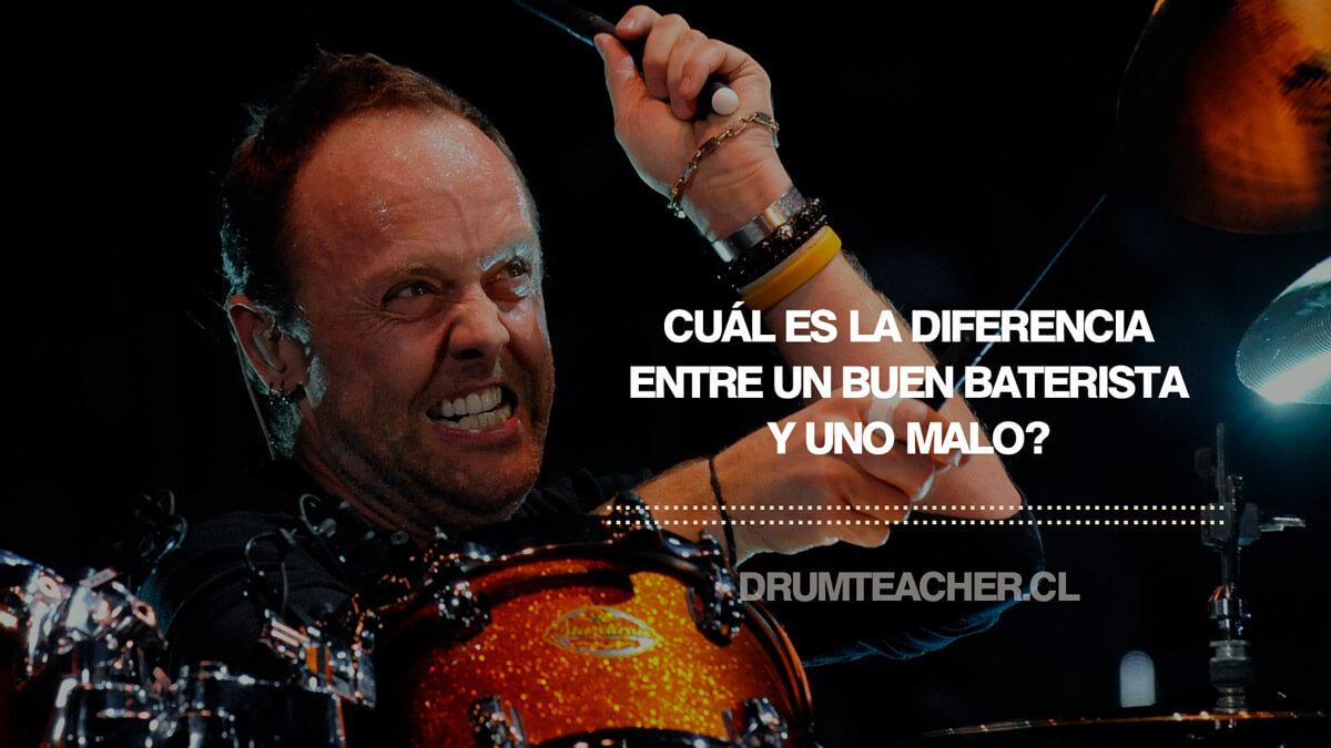 ¿Cuál es la diferencia entre un buen baterista y uno malo?